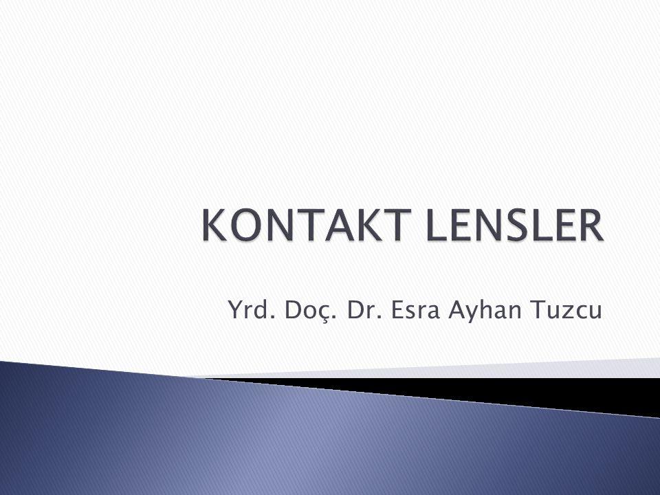  Göz kapakları KL kullanımının başarısını etkiler  Sıkı veya şiş kapaklar istenmeyen lens rotasyonuna yol açabilir  Kapak retraksiyonu lens kenarında etkili olarak lens farkındalığına neden olabilir  Ptozis veya gevşek kapaklar lens hareketinde kapağı olması gereken katkısından mahrum bırakarak yeterli gözyaşı değişimine imkan tanımayabilirler