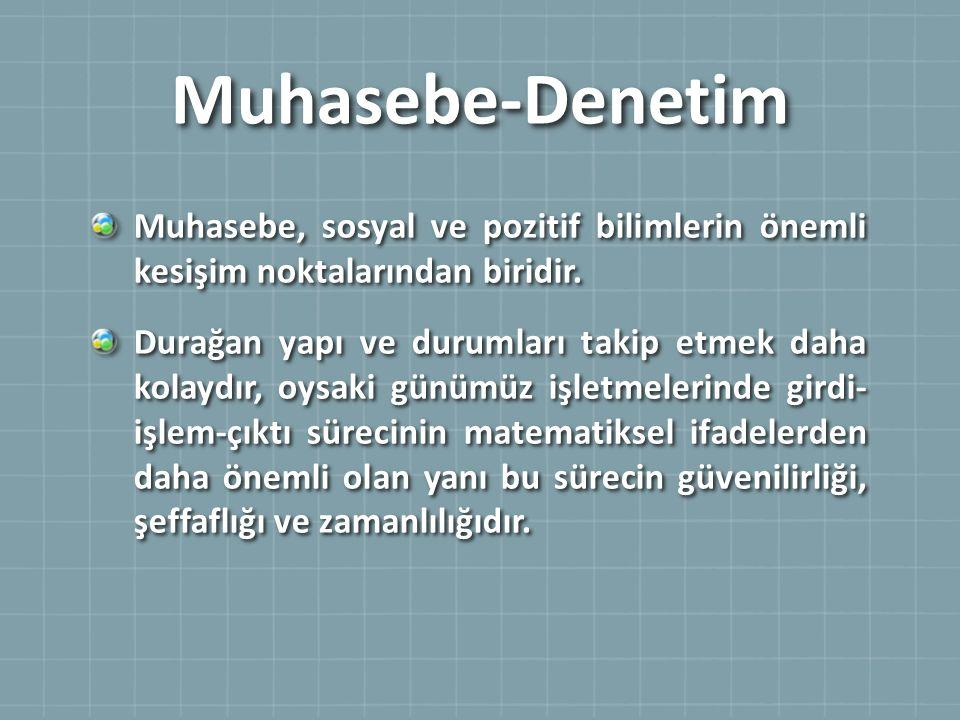 Muhasebe-Denetim Muhasebe, sosyal ve pozitif bilimlerin önemli kesişim noktalarından biridir.
