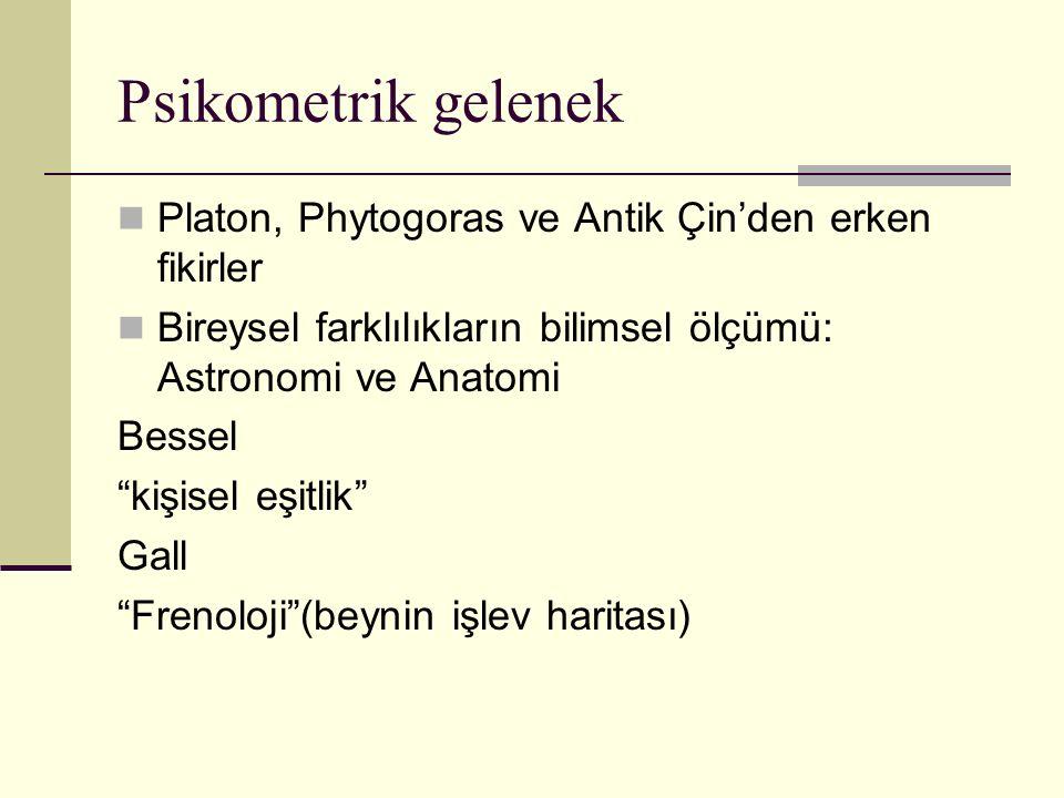 """Psikometrik gelenek Platon, Phytogoras ve Antik Çin'den erken fikirler Bireysel farklılıkların bilimsel ölçümü: Astronomi ve Anatomi Bessel """"kişisel e"""