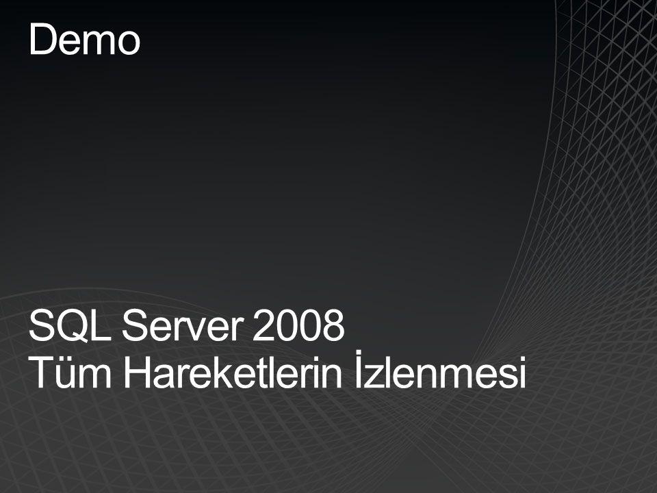 Demo SQL Server 2008 Tüm Hareketlerin İzlenmesi