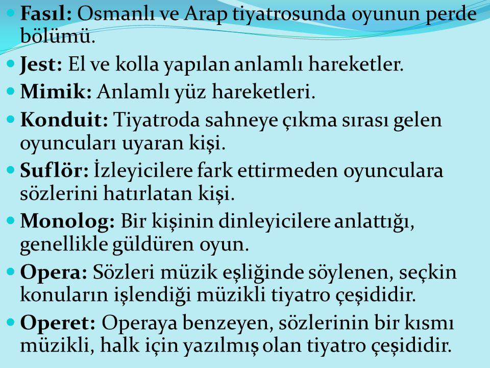Fasıl: Osmanlı ve Arap tiyatrosunda oyunun perde bölümü.