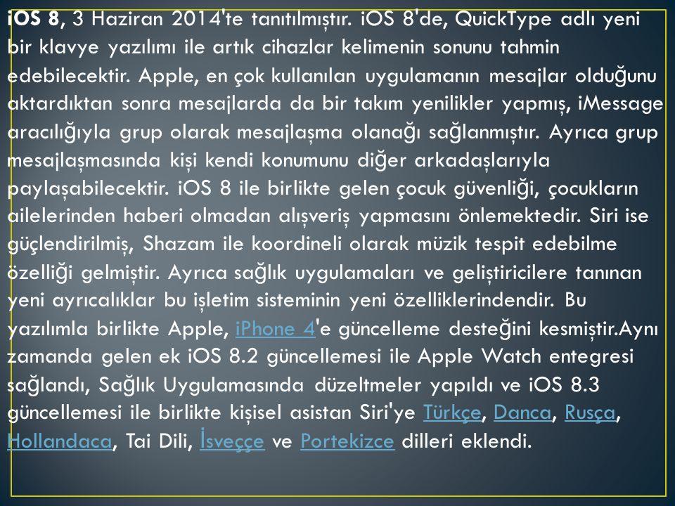 iOS 8, 3 Haziran 2014 te tanıtılmıştır.