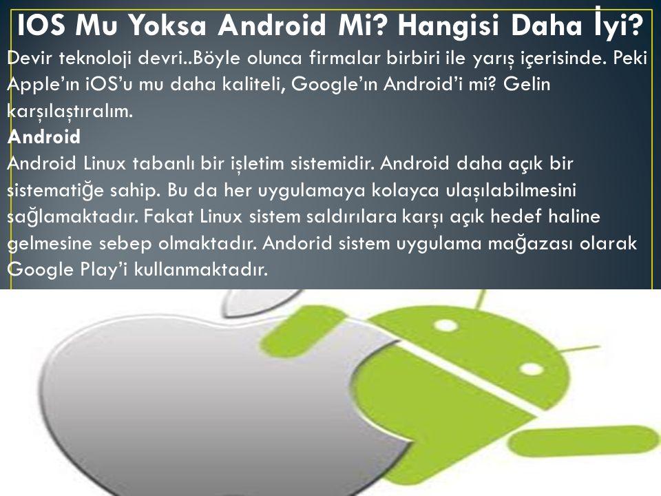 IOS Mu Yoksa Android Mi. Hangisi Daha İ yi.