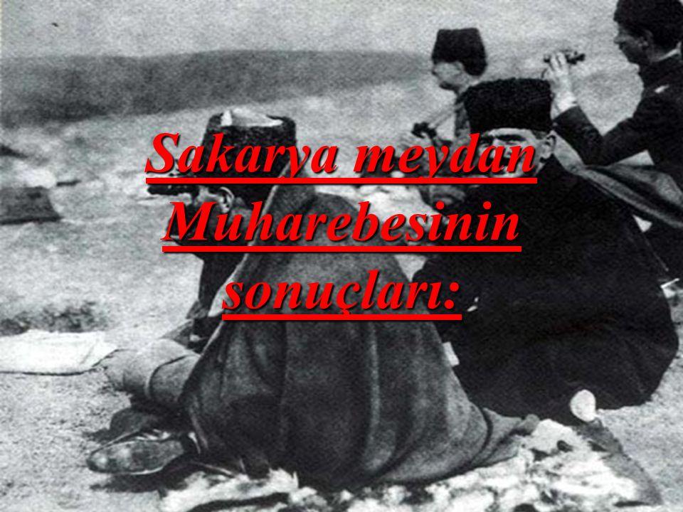 Sakarya meydan Muharebesinin sonuçları: