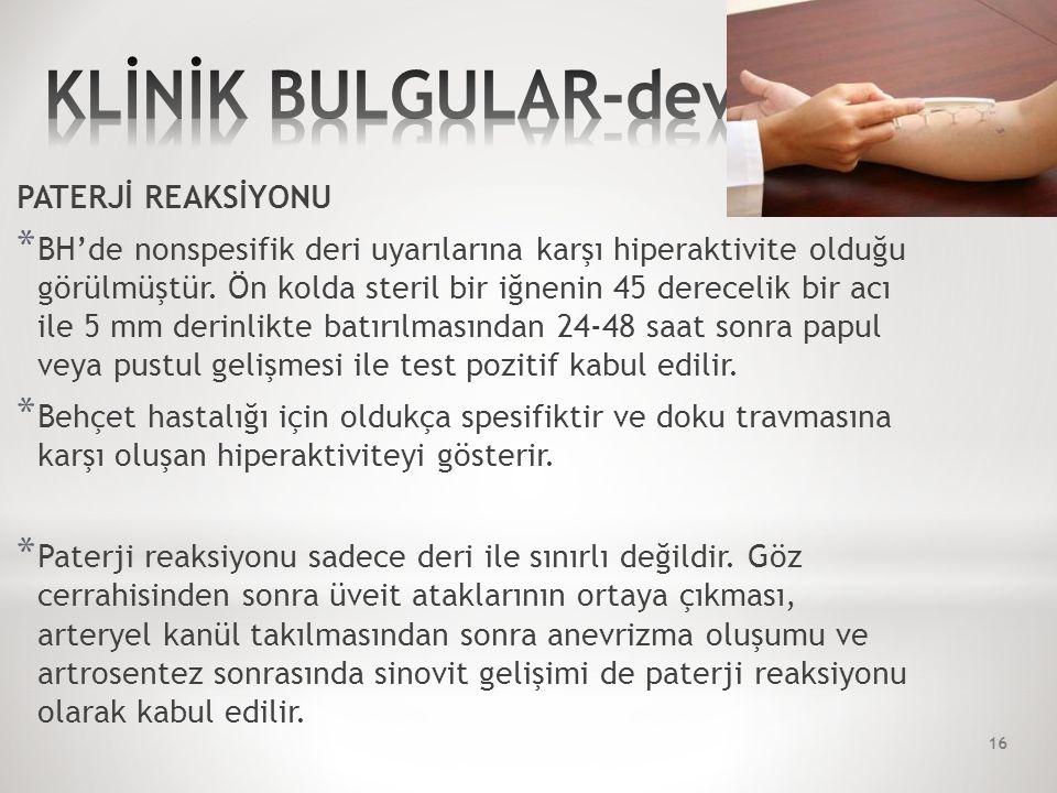 PATERJİ REAKSİYONU * BH'de nonspesifik deri uyarılarına karşı hiperaktivite olduğu görülmüştür.