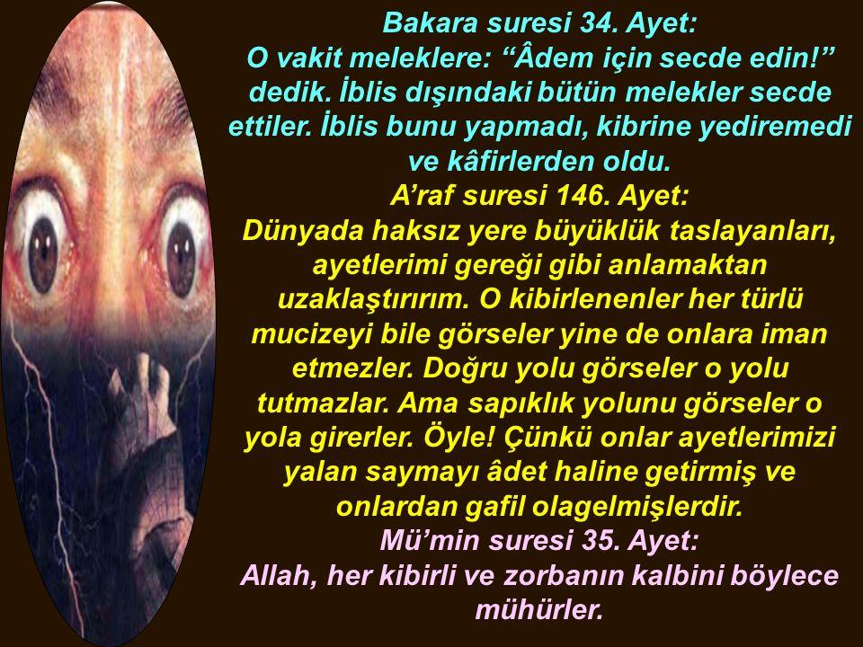 """Bakara suresi 34. Ayet: O vakit meleklere: """"Âdem için secde edin!"""" dedik. İblis dışındaki bütün melekler secde ettiler. İblis bunu yapmadı, kibrine ye"""