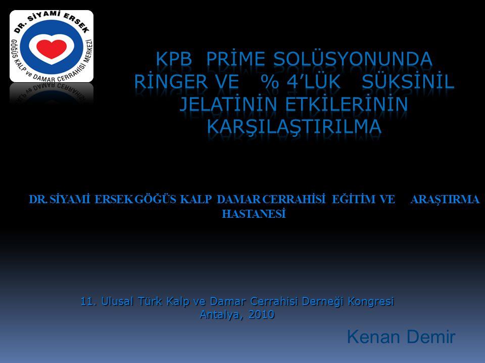 DR. SİYAMİ ERSEK GÖĞÜS KALP DAMAR CERRAHİSİ EĞİTİM VE ARAŞTIRMA HASTANESİ 11. Ulusal Türk Kalp ve Damar Cerrahisi Derneği Kongresi Antalya, 2010 Kenan