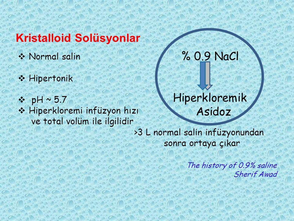 Gheorghe C, Chest 2010  Septik şokta >1 lt / 1 saat NS  %28.8 hiperkloremik asidoz  > 4 lt infüzyon volümü %82 sansitivite ile hiperkloremik asidozu öngörmektedir
