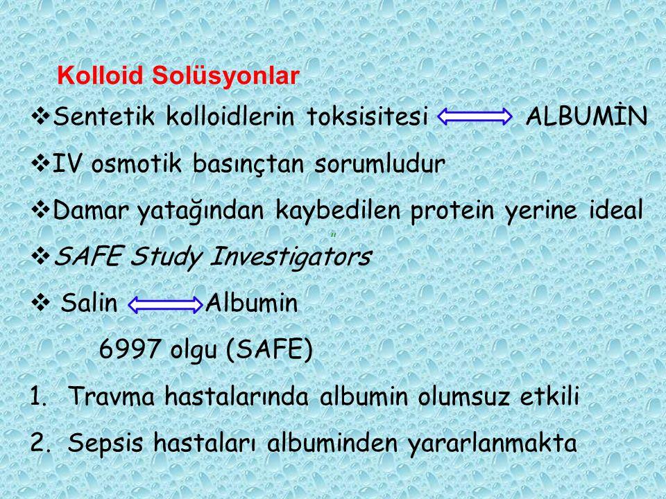 """Kolloid Solüsyonlar """"  Sentetik kolloidlerin toksisitesi ALBUMİN  IV osmotik basınçtan sorumludur  Damar yatağından kaybedilen protein yerine ideal"""