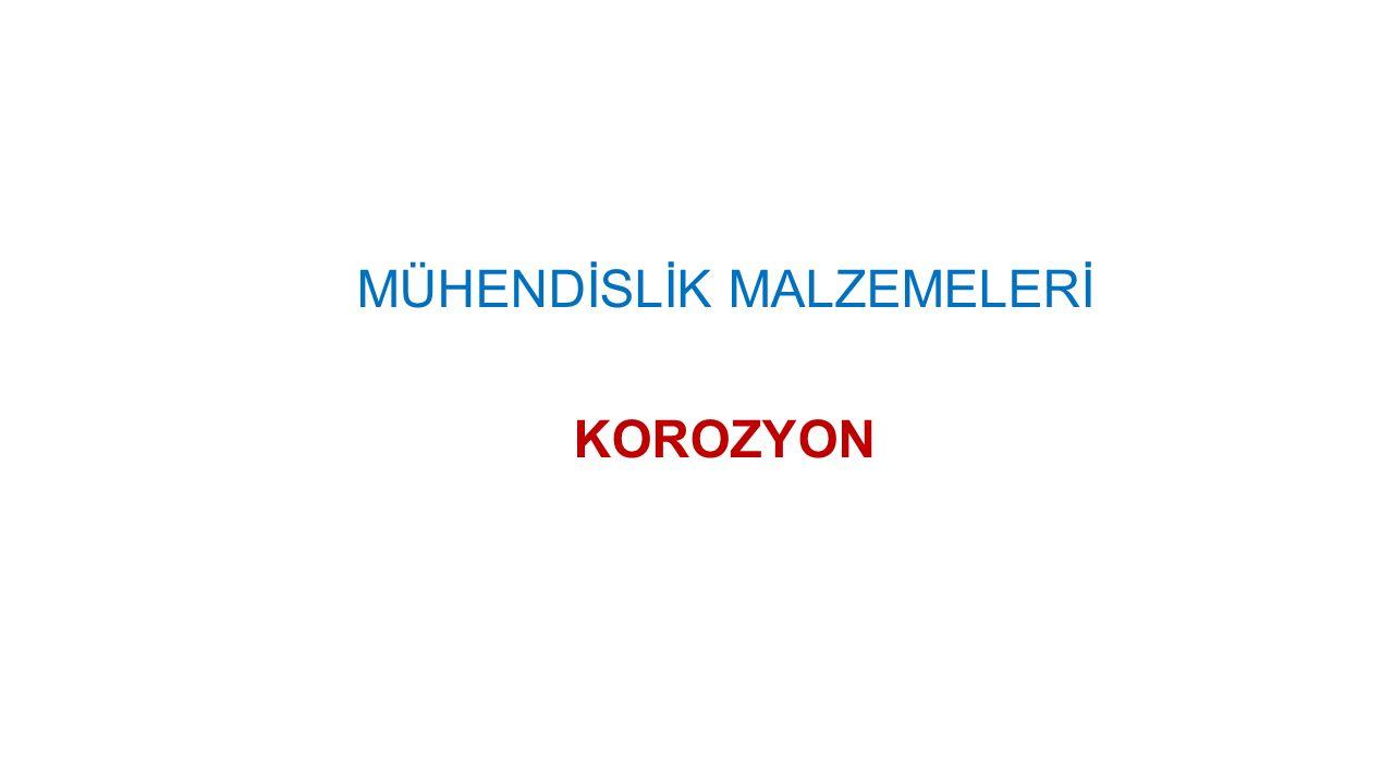 MÜHENDİSLİK MALZEMELERİ KOROZYON