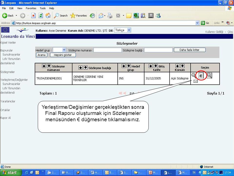 19 Yerleştirme/Değişimler gerçekleştikten sonra Final Raporu oluşturmak için Sözleşmeler menüsünden € düğmesine tıklamalısınız.