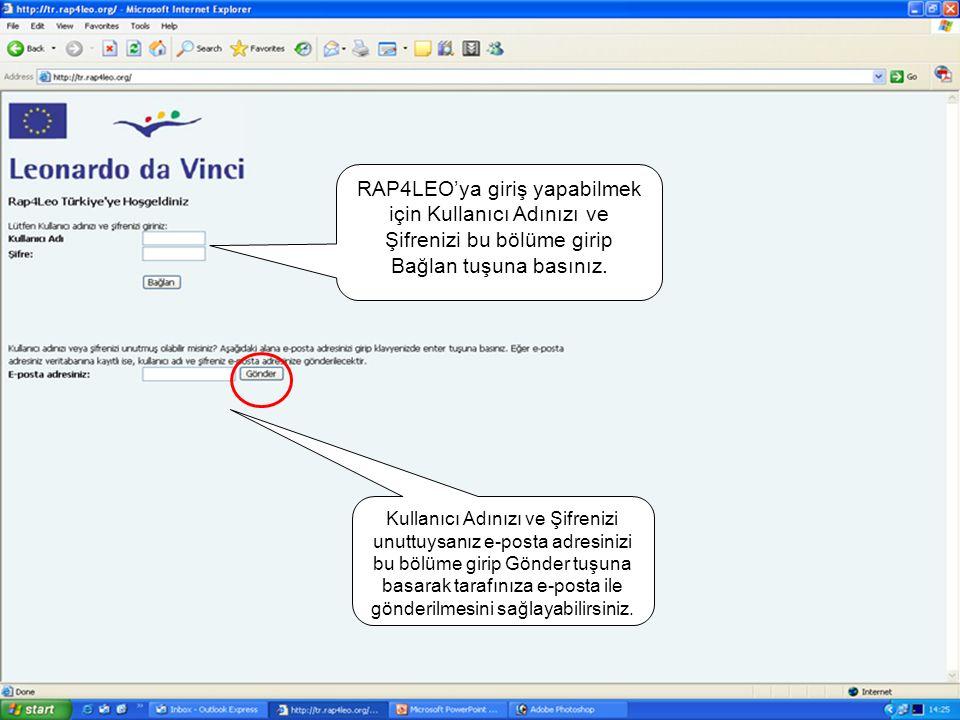 3 RAP4LEO'ya giriş yapabilmek için Kullanıcı Adınızı ve Şifrenizi bu bölüme girip Bağlan tuşuna basınız.