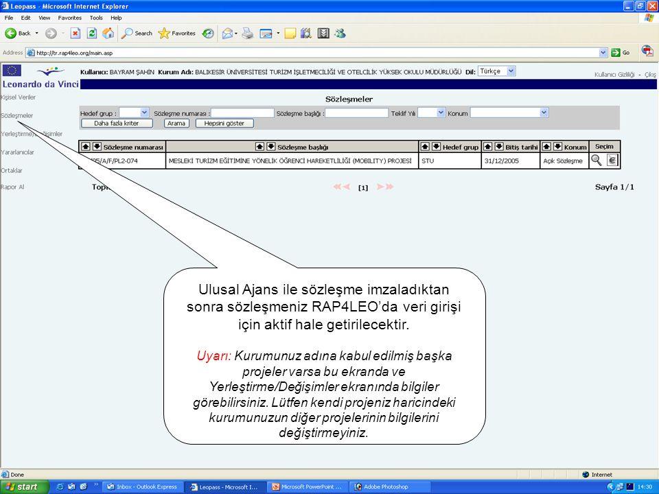 5 Ulusal Ajans ile sözleşme imzaladıktan sonra sözleşmeniz RAP4LEO'da veri girişi için aktif hale getirilecektir.