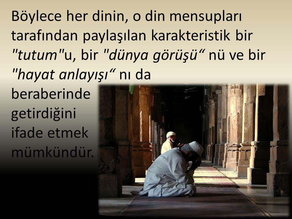 Böylece her dinin, o din mensupları tarafından paylaşılan karakteristik bir