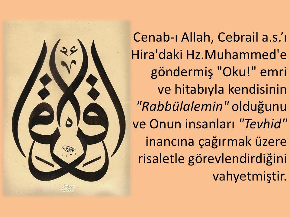 Cenab-ı Allah, Cebrail a.s.'ı Hira'daki Hz.Muhammed'e göndermiş