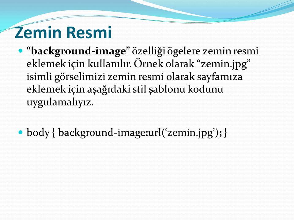 Zemin Resmi Tekrarı background-repeat özelliği zemine eklenen görselin tekrarlanma biçimini kontrol etmek için kullanılır.