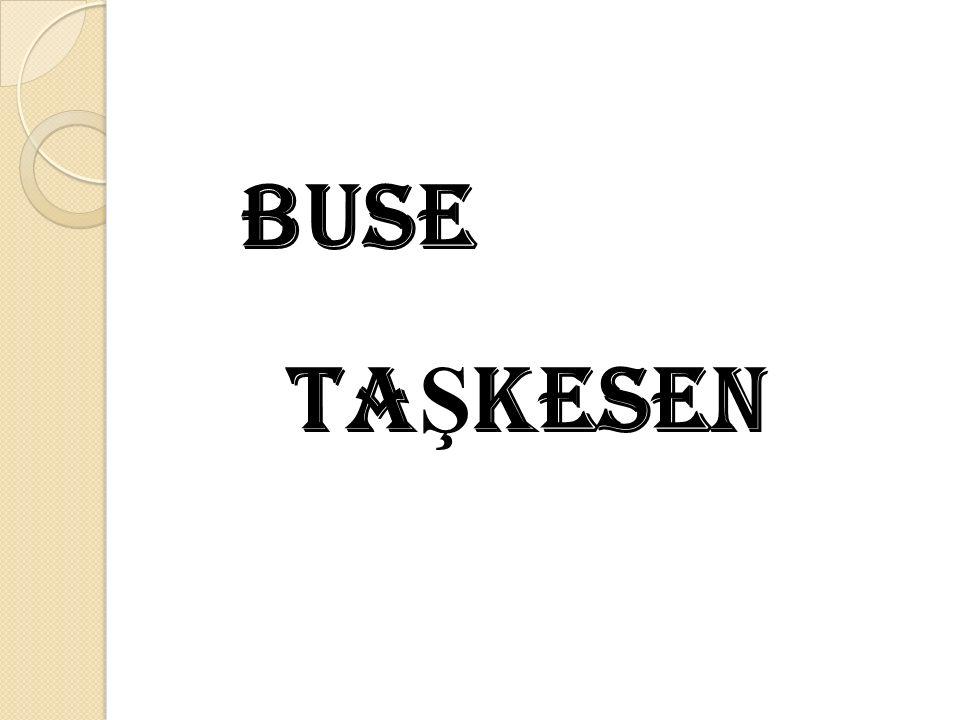 BUSE TA Ş KESEN