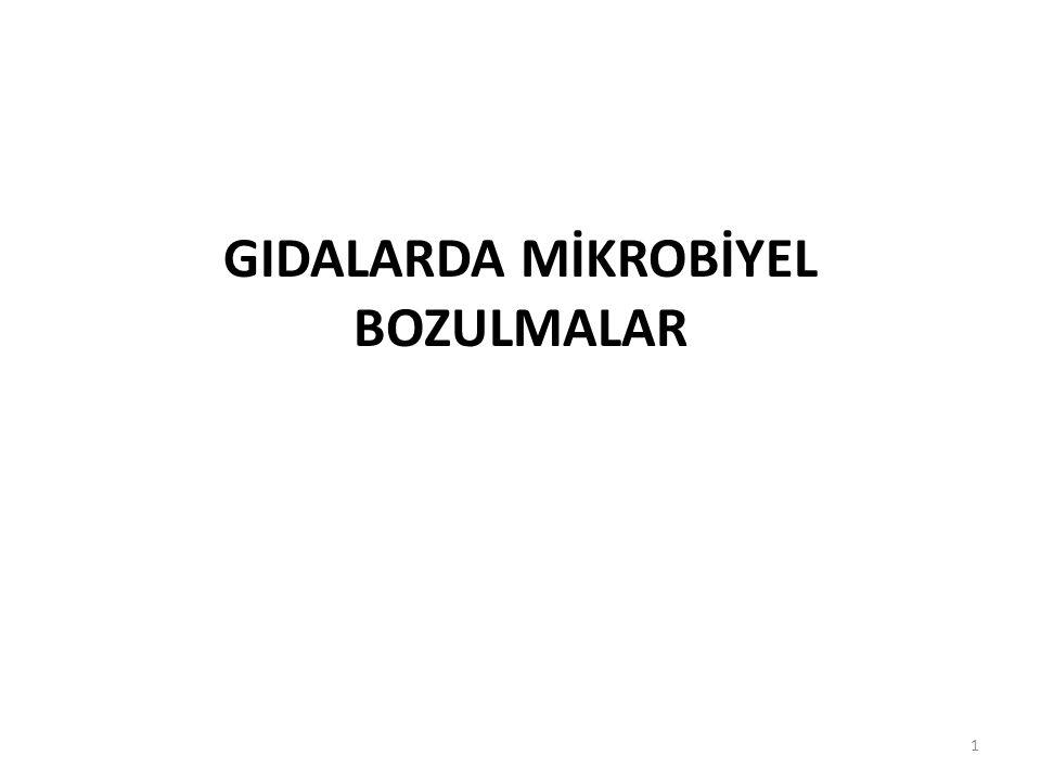 GIDALARDA MİKROBİYEL BOZULMALAR 1
