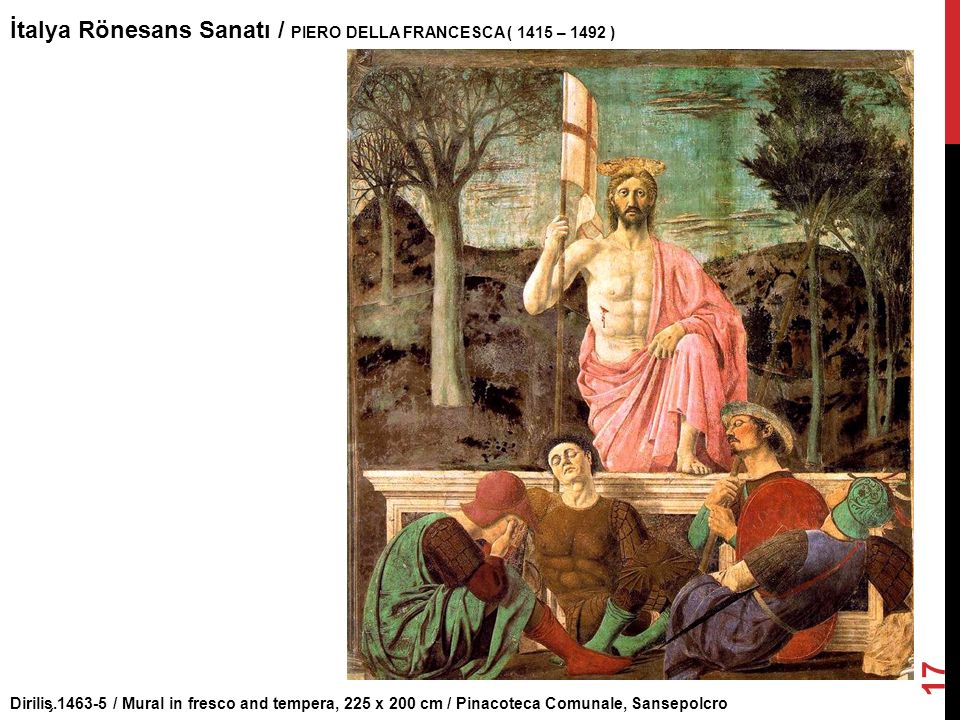 Dirilis ̧.1463-5 / Mural in fresco and tempera, 225 x 200 cm / Pinacoteca Comunale, Sansepolcro İtalya Rönesans Sanatı / PIERO DELLA FRANCESCA ( 1415