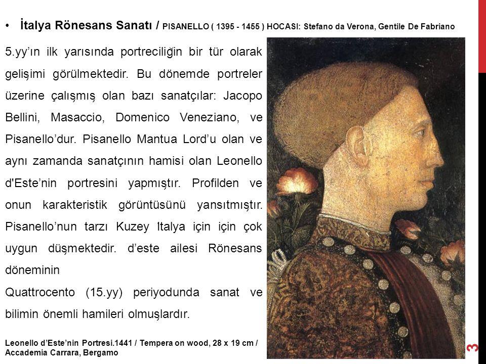 Leonello d'Este'nin Portresi.1441 / Tempera on wood, 28 x 19 cm / Accademia Carrara, Bergamo İtalya Rönesans Sanatı / PISANELLO ( 1395 - 1455 ) HOCASI