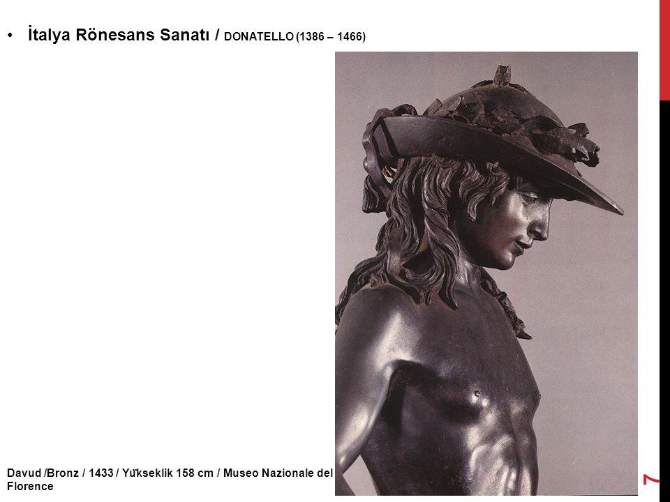 Davud /Bronz / 1433 / Yu ̈ kseklik 158 cm / Museo Nazionale del Bargello, Florence İtalya Rönesans Sanatı / DONATELLO (1386 – 1466) 7