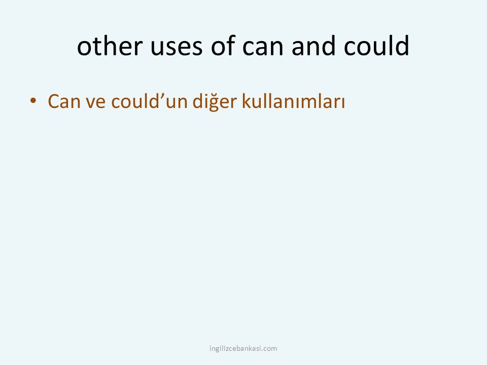 other uses of can and could Can ve could'un diğer kullanımları ingilizcebankasi.com