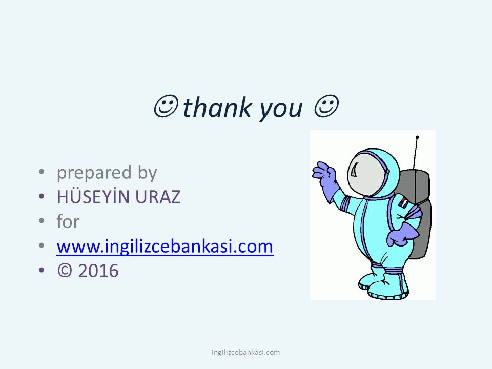 thank you prepared by HÜSEYİN URAZ for www.ingilizcebankasi.com © 2016 ingilizcebankasi.com