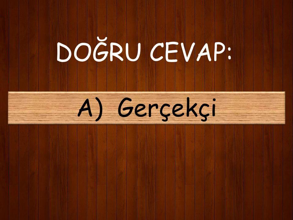 15) Mehmet Akif'in şiirlerinde benimsediği tarz hangisidir? A) Gerçekçi B) Hayalperest C) Sanatı Öne Çıkaran D) Kendini Yücelten