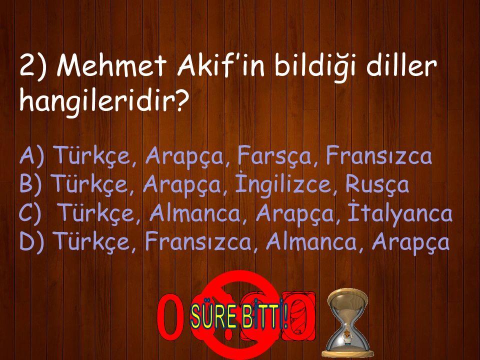 2) Mehmet Akif'in bildiği diller hangileridir.
