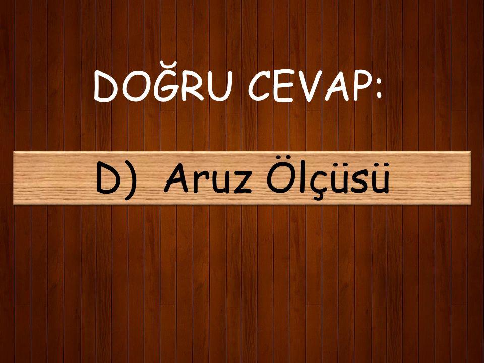 24) Mehmet Akif şiirlerinde daha çok hangi ölçüyü kullanmıştır? A) Hece Ölçüsü B) Serbest Ölçü C) Beyit D) Aruz Ölçüsü
