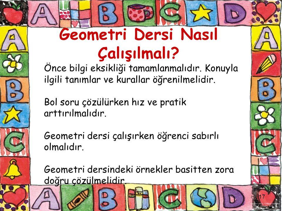 Geometri Dersi Nasıl Çalışılmalı. Önce bilgi eksikliği tamamlanmalıdır.