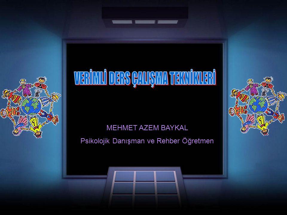 MEHMET AZEM BAYKAL Psikolojik Danışman ve Rehber Öğretmen
