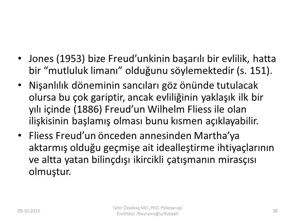 """Jones (1953) bize Freud'unkinin başarılı bir evlilik, hatta bir """"mutluluk limanı"""" olduğunu söylemektedir (s. 151). Nişanlılık döneminin sancıları göz"""