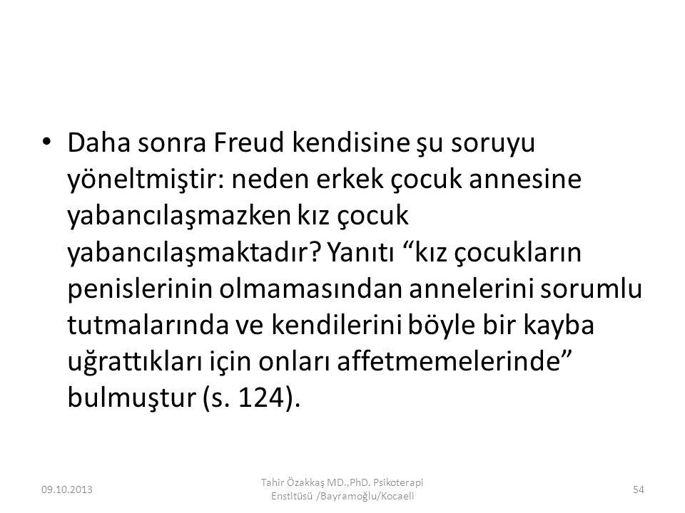 """Daha sonra Freud kendisine şu soruyu yöneltmiştir: neden erkek çocuk annesine yabancılaşmazken kız çocuk yabancılaşmaktadır? Yanıtı """"kız çocukların pe"""