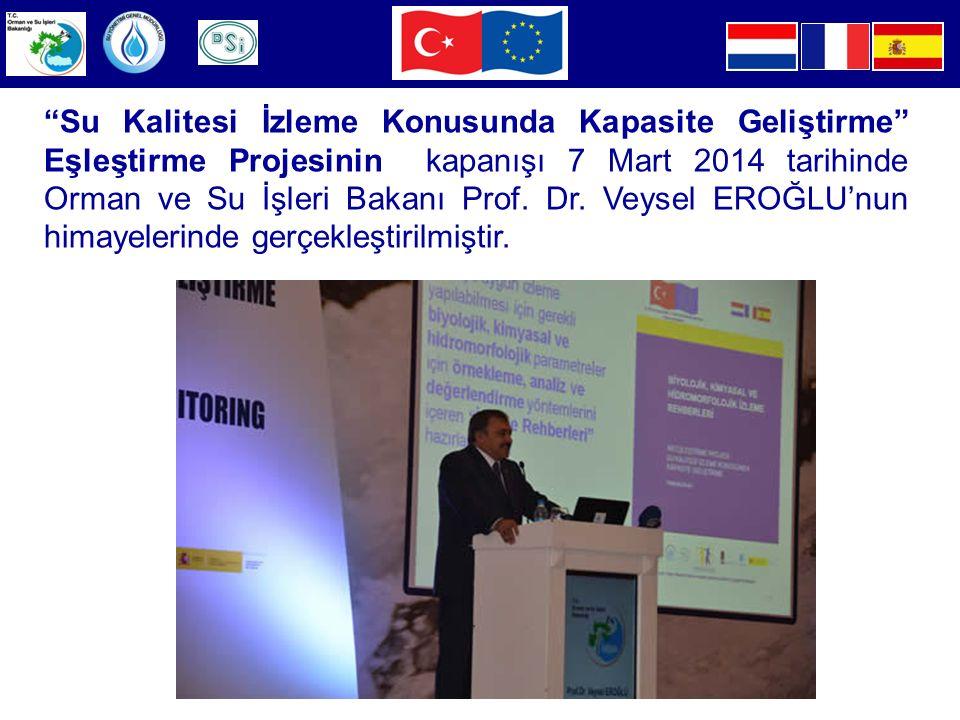 Su Kalitesi İzleme Konusunda Kapasite Geliştirme Eşleştirme Projesinin kapanışı 7 Mart 2014 tarihinde Orman ve Su İşleri Bakanı Prof.