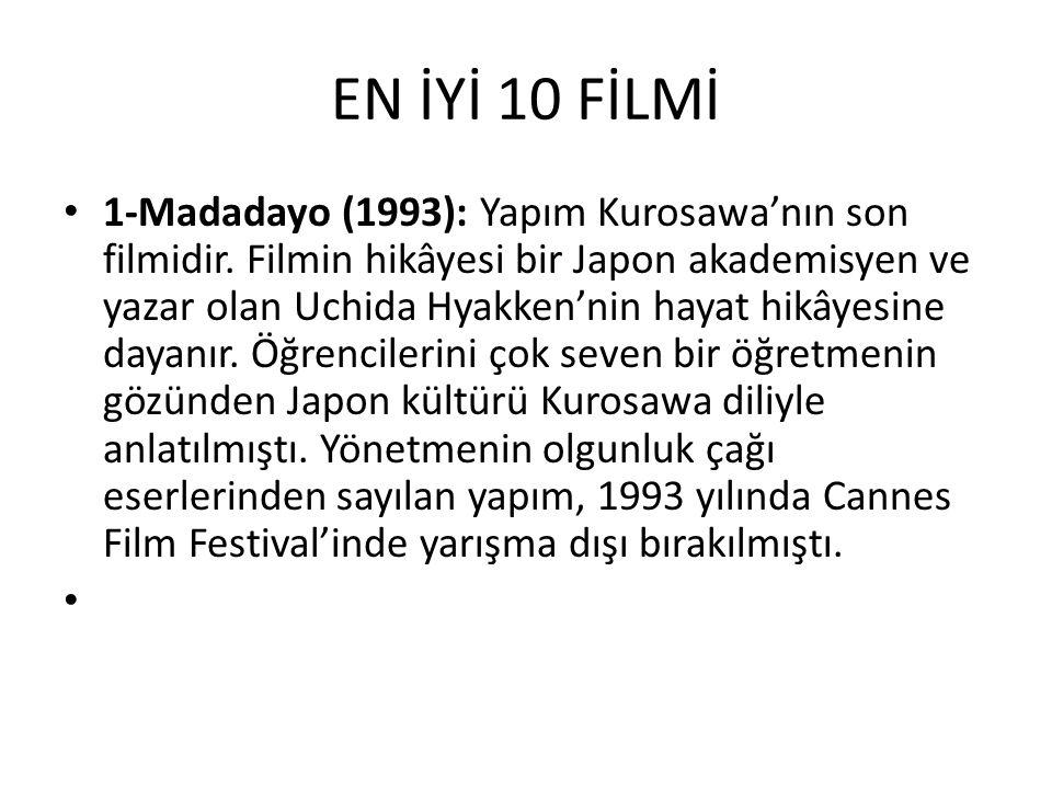 EN İYİ 10 FİLMİ 1-Madadayo (1993): Yapım Kurosawa'nın son filmidir.