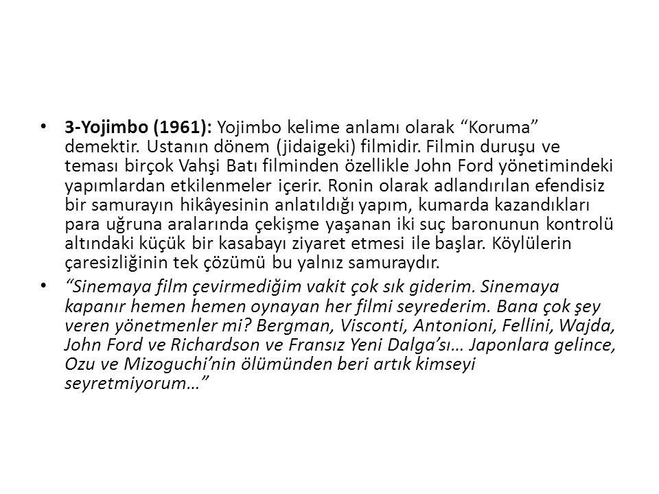 3-Yojimbo (1961): Yojimbo kelime anlamı olarak Koruma demektir.