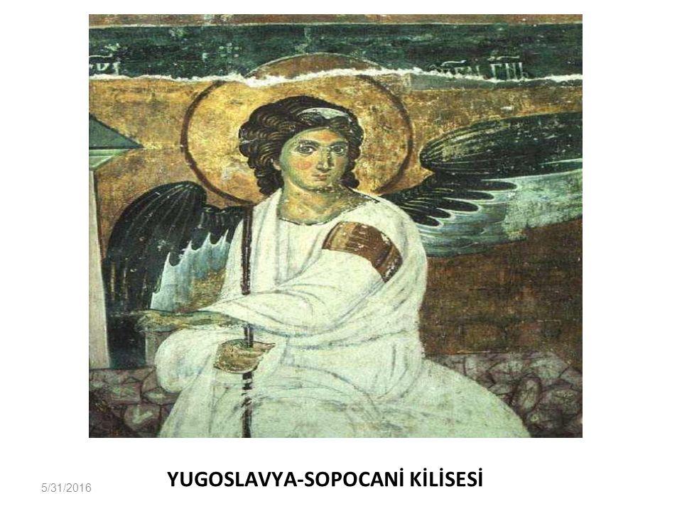 5/31/2016 YUGOSLAVYA-SOPOCANİ KİLİSESİ