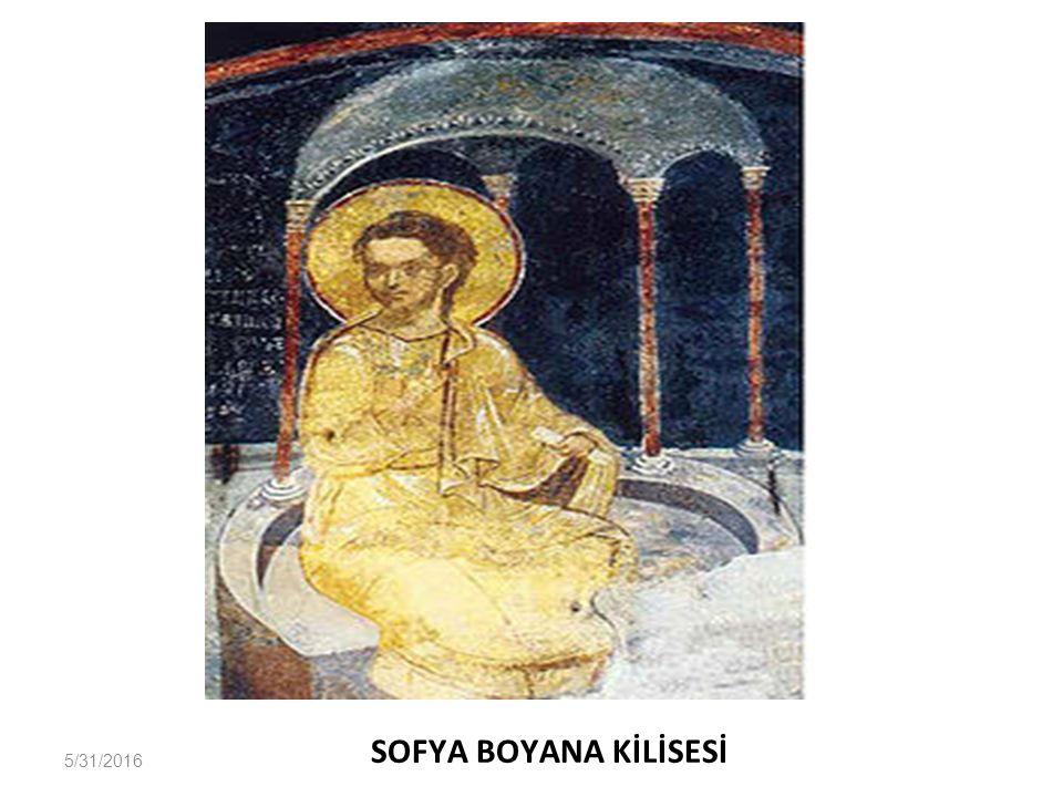 5/31/2016 SOFYA BOYANA KİLİSESİ