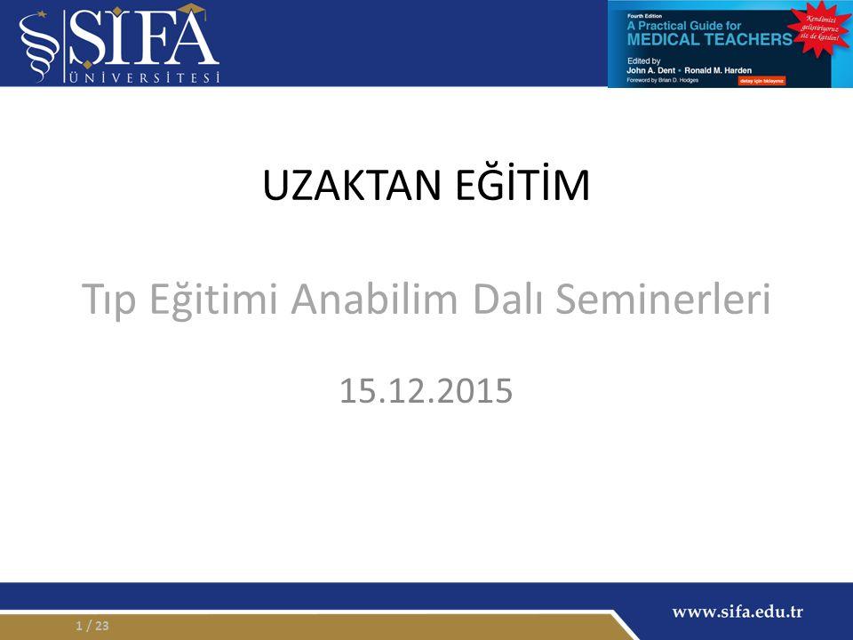 UZAKTAN EĞİTİM Tıp Eğitimi Anabilim Dalı Seminerleri 15.12.2015 / 231