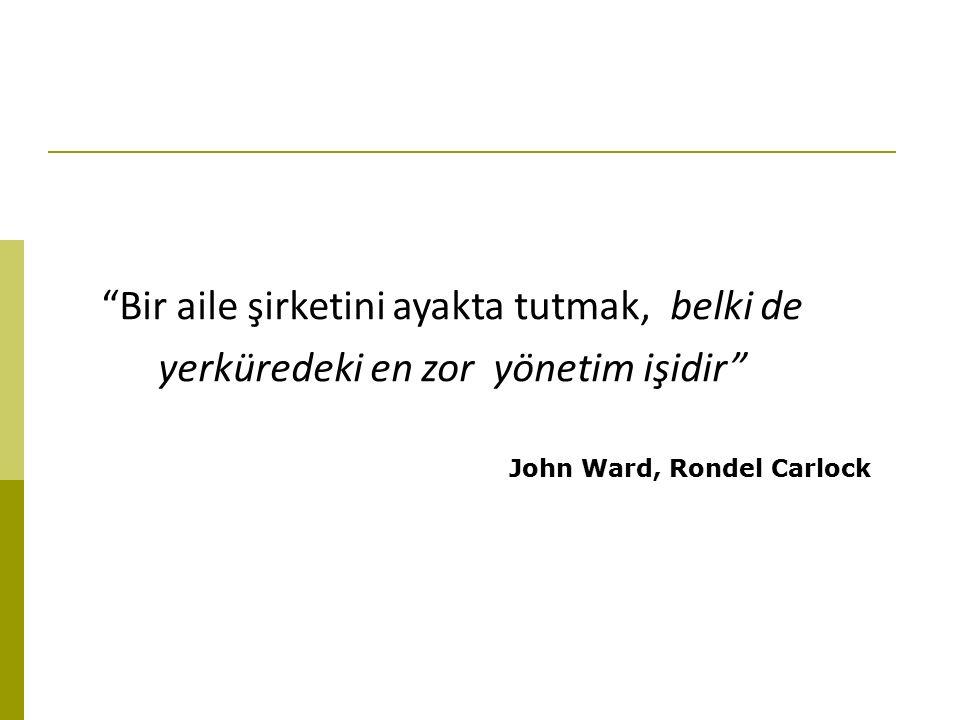 """""""Bir aile şirketini ayakta tutmak, belki de yerküredeki en zor yönetim işidir"""" John Ward, Rondel Carlock"""