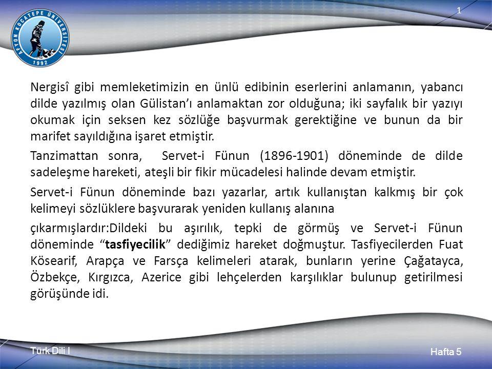 Türk Dili I Hafta 5 1 Nergisî gibi memleketimizin en ünlü edibinin eserlerini anlamanın, yabancı dilde yazılmış olan Gülistan'ı anlamaktan zor olduğun