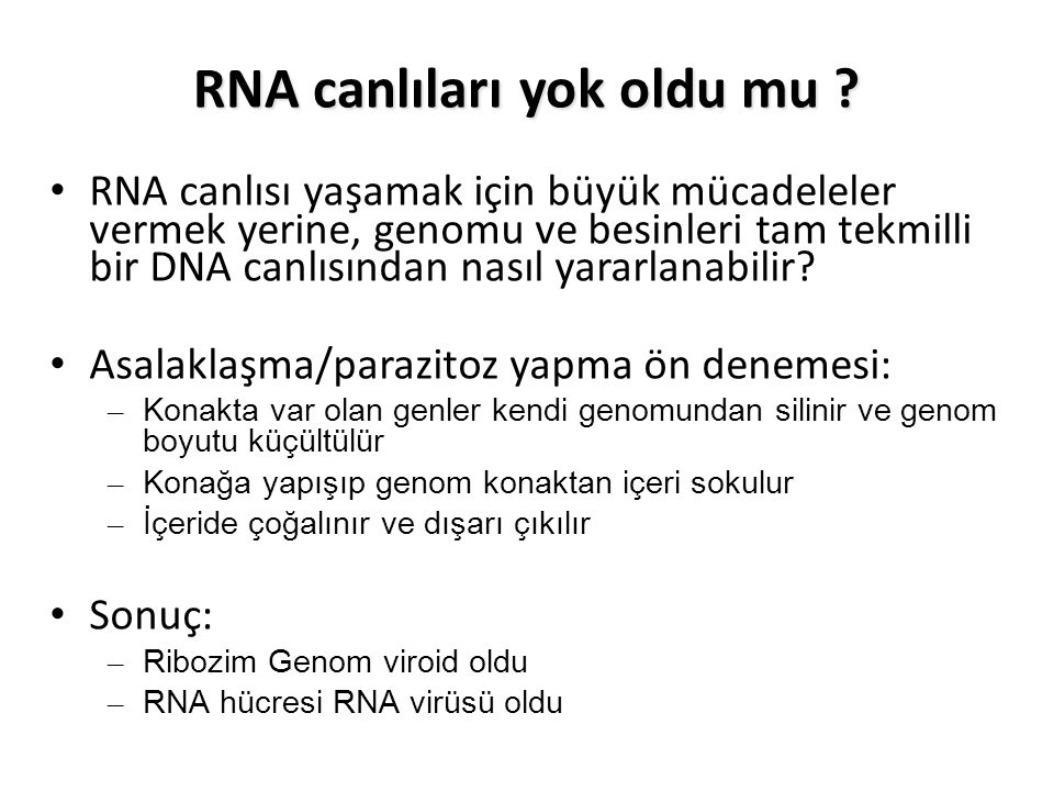 RNA canlısı yaşamak için büyük mücadeleler vermek yerine, genomu ve besinleri tam tekmilli bir DNA canlısından nasıl yararlanabilir.