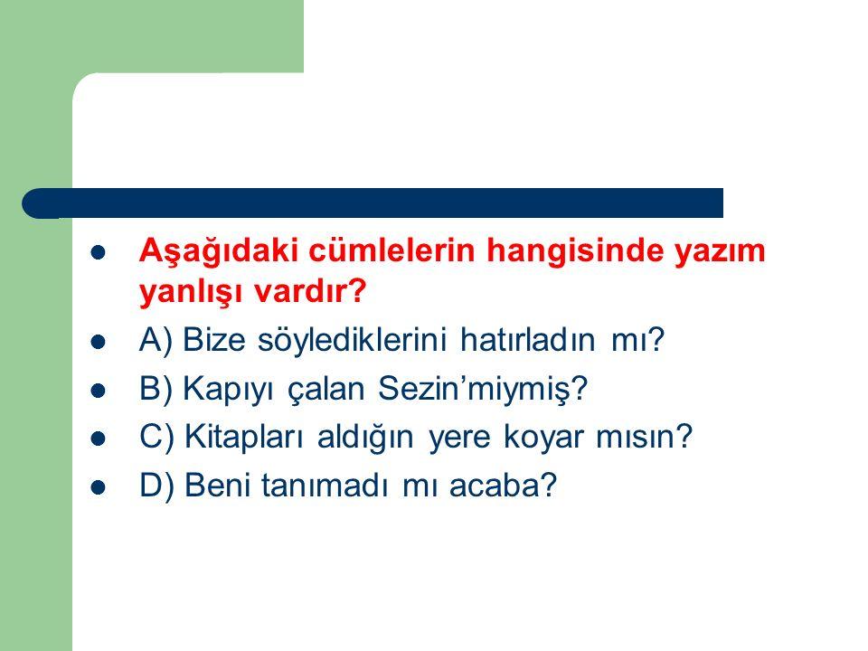 Aşağıdakilerden hangisi ad cümlesi değildir.A) Türkiye'nin başkenti Ankara'dır.