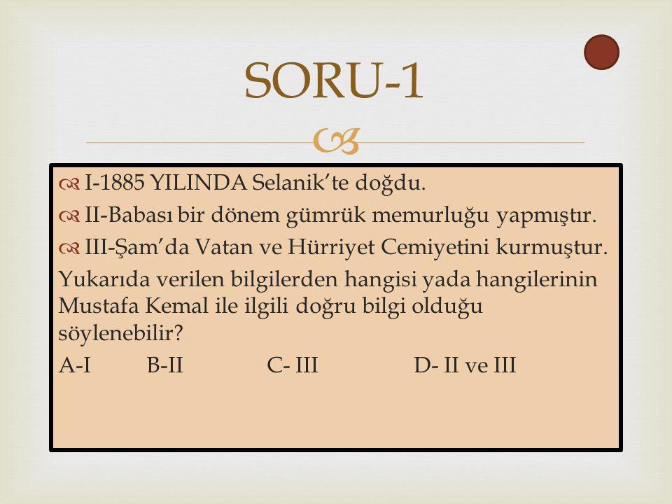   I-1885 YILINDA Selanik'te doğdu.  II-Babası bir dönem gümrük memurluğu yapmıştır.