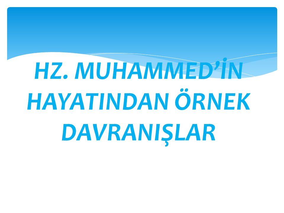1.Hz. Muhammed İnsanlara Değer Verirdi Sahabeden Enes bin Mâlik anlatıyor: Hz.