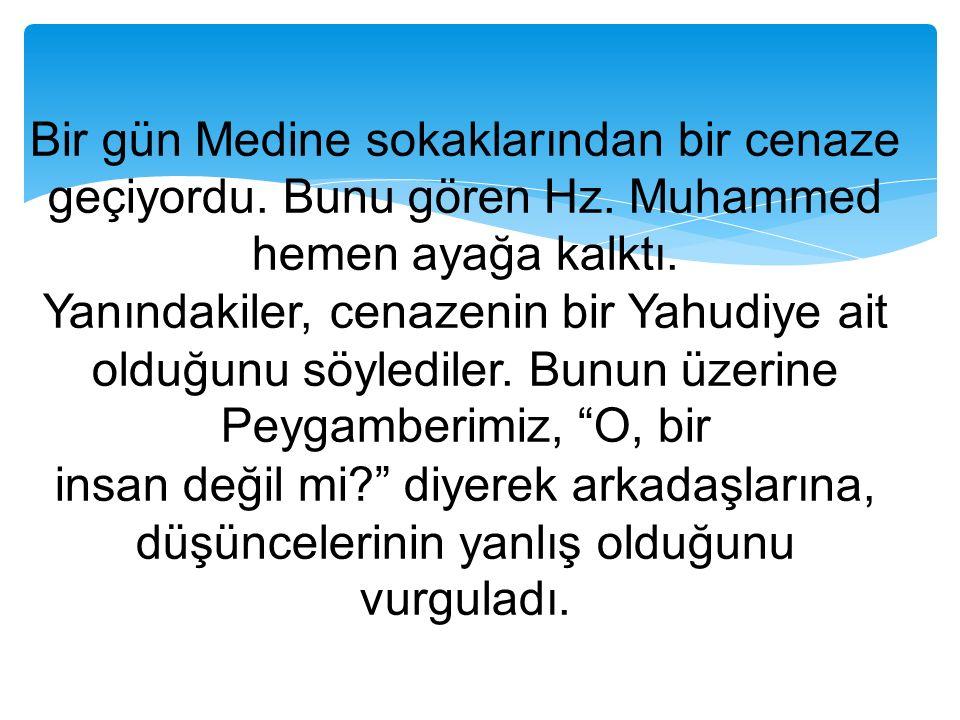 5.Hz. Muhammed Merhametli, Hoşgörülü ve Affediciydi Hz.