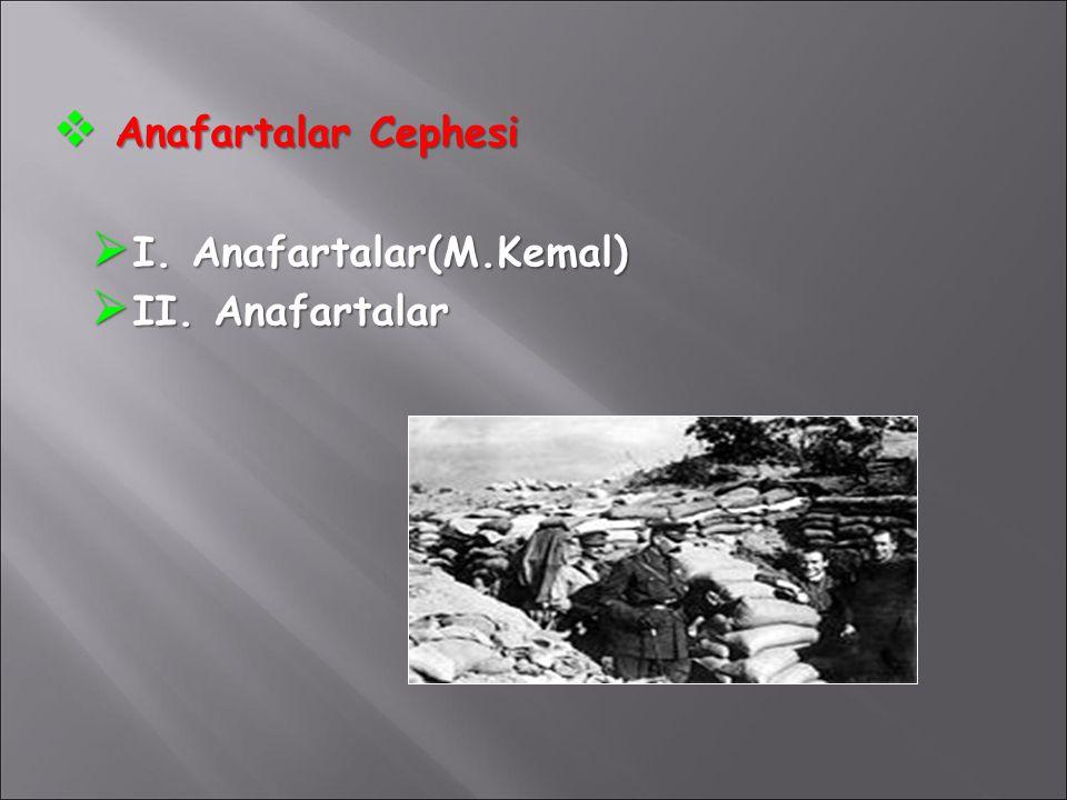  Anafartalar Cephesi  I. Anafartalar(M.Kemal)  II. Anafartalar