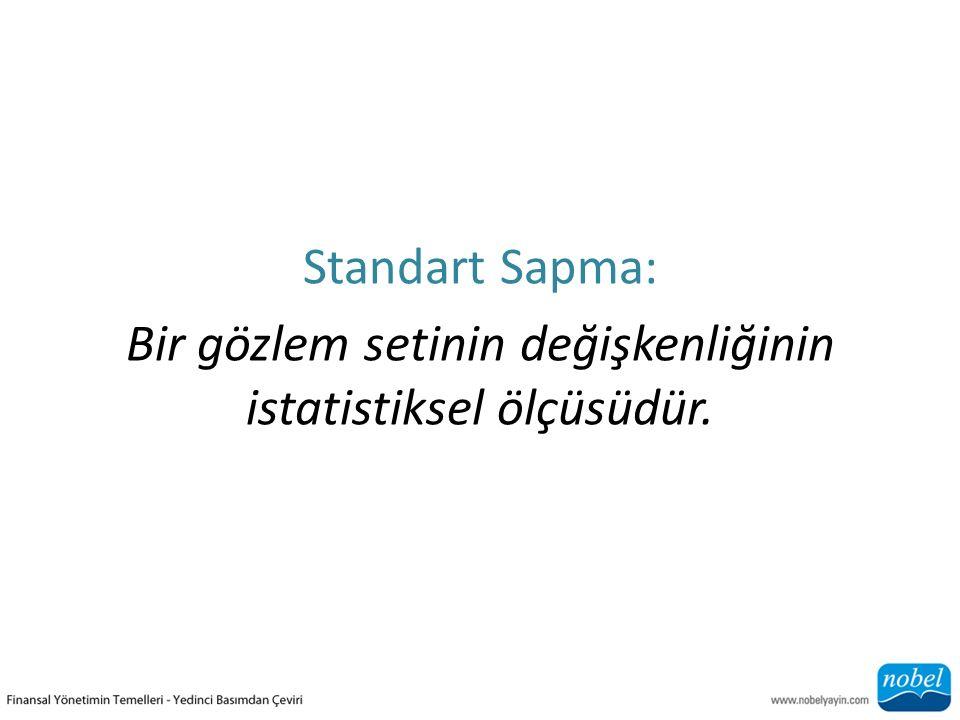 Standart Sapma: Bir gözlem setinin değişkenliğinin istatistiksel ölçüsüdür.