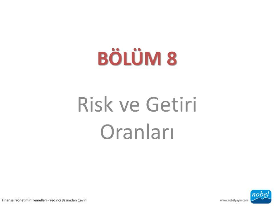 BÖLÜM 8 Risk ve Getiri Oranları